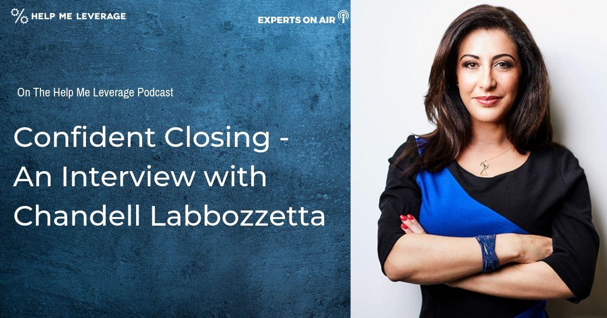 Confident Closing - An Interview with Chandell Labbozzetta